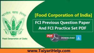 FCI (Food Corporation of India) Question Paper & FCI Practice Sets PDF